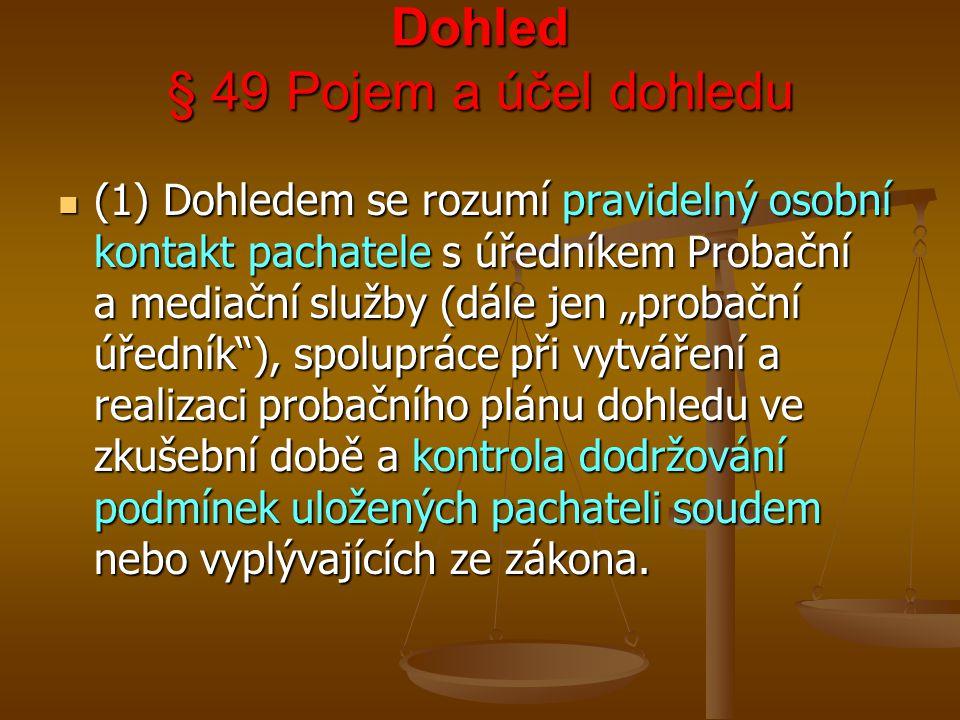 Dohled § 49 Pojem a účel dohledu