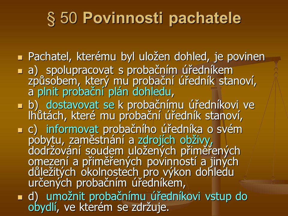 § 50 Povinnosti pachatele
