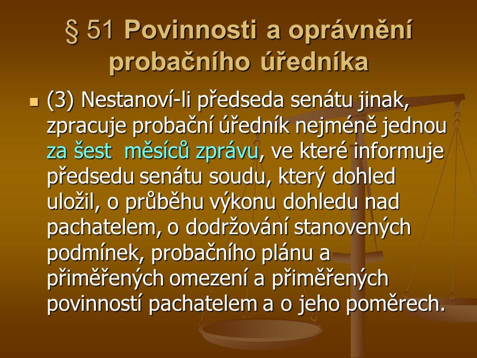 § 51 Povinnosti a oprávnění probačního úředníka