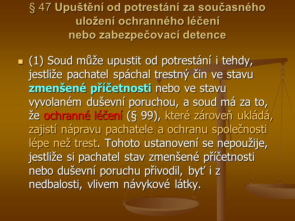 § 47 Upuštění od potrestání za současného uložení ochranného léčení nebo zabezpečovací detence