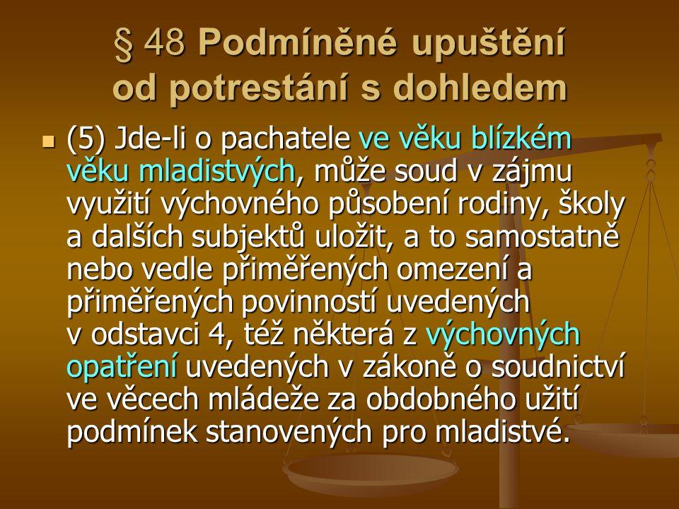 § 48 Podmíněné upuštění od potrestání s dohledem