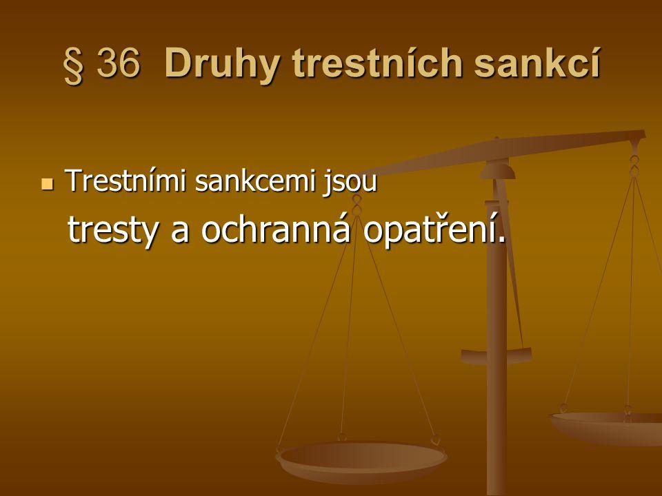 § 36 Druhy trestních sankcí