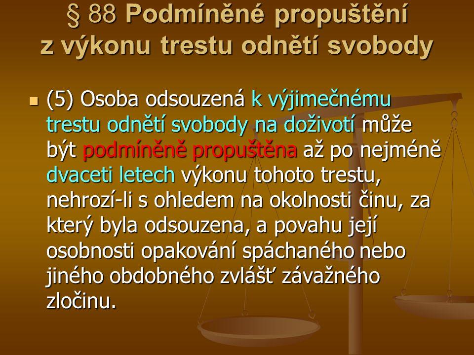 § 88 Podmíněné propuštění z výkonu trestu odnětí svobody