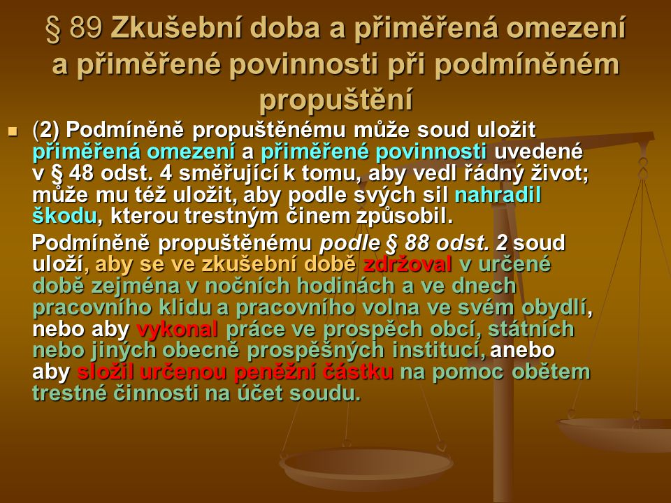 § 89 Zkušební doba a přiměřená omezení a přiměřené povinnosti při podmíněném propuštění