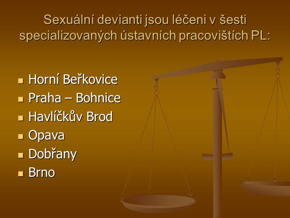 Sexuální devianti jsou léčeni v šesti specializovaných ústavních pracovištích PL: