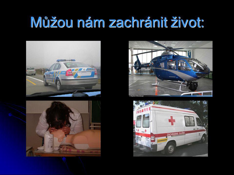 Můžou nám zachránit život: