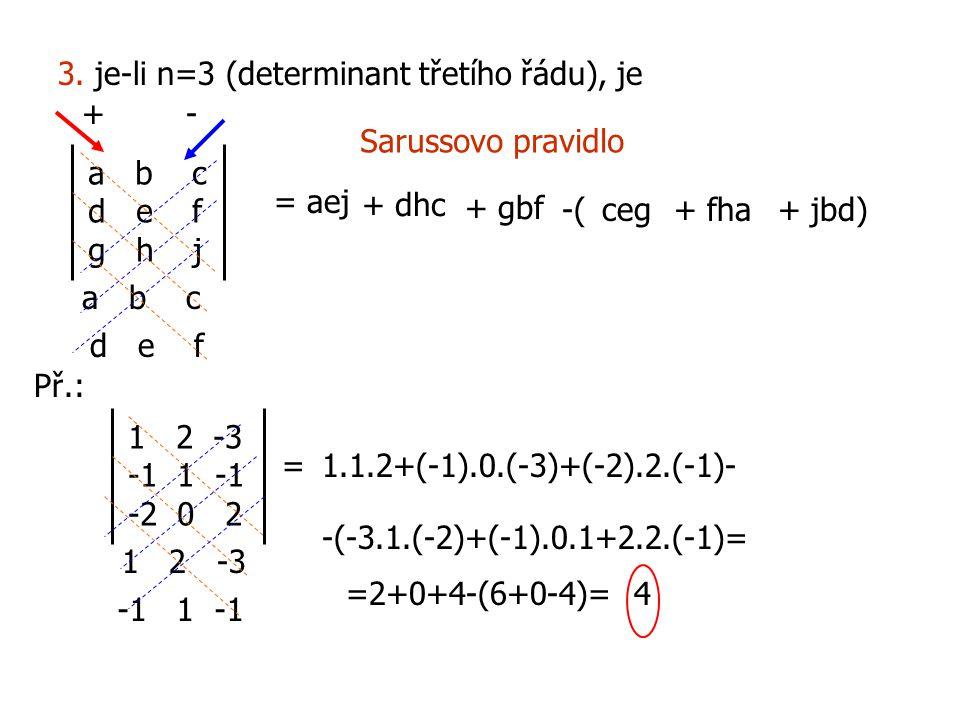 3. je-li n=3 (determinant třetího řádu), je