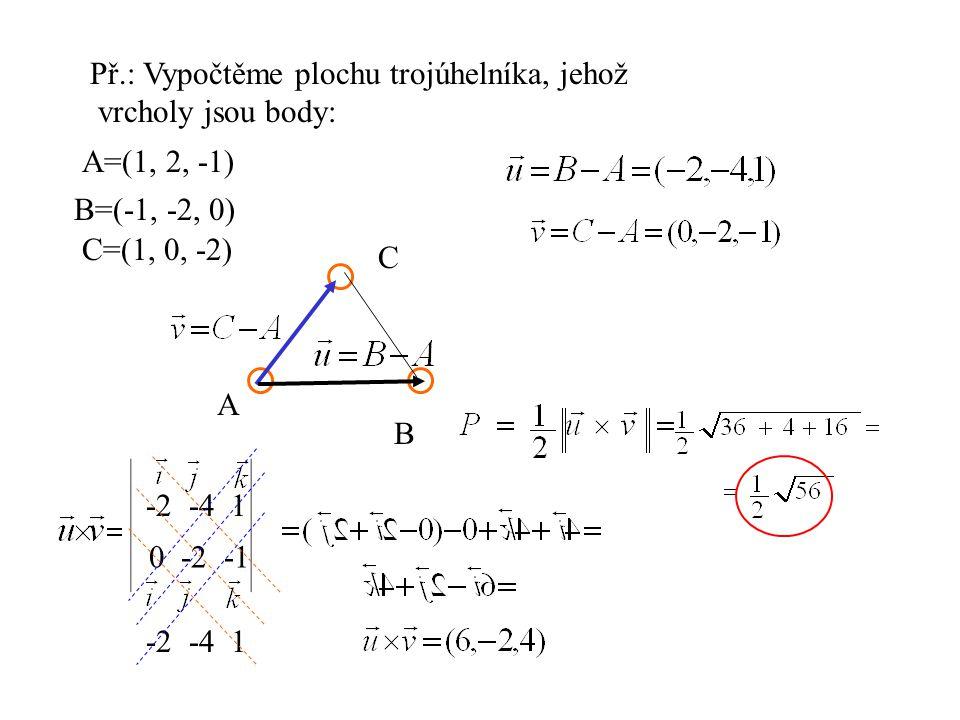 Př.: Vypočtěme plochu trojúhelníka, jehož
