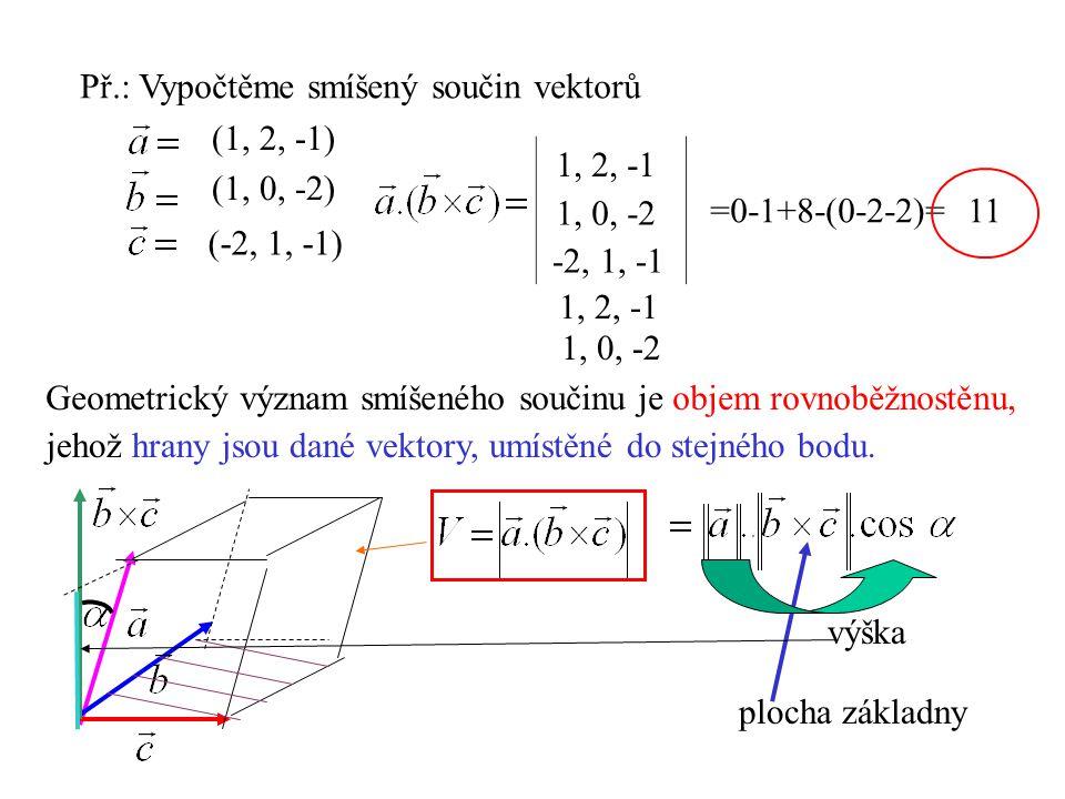 Př.: Vypočtěme smíšený součin vektorů