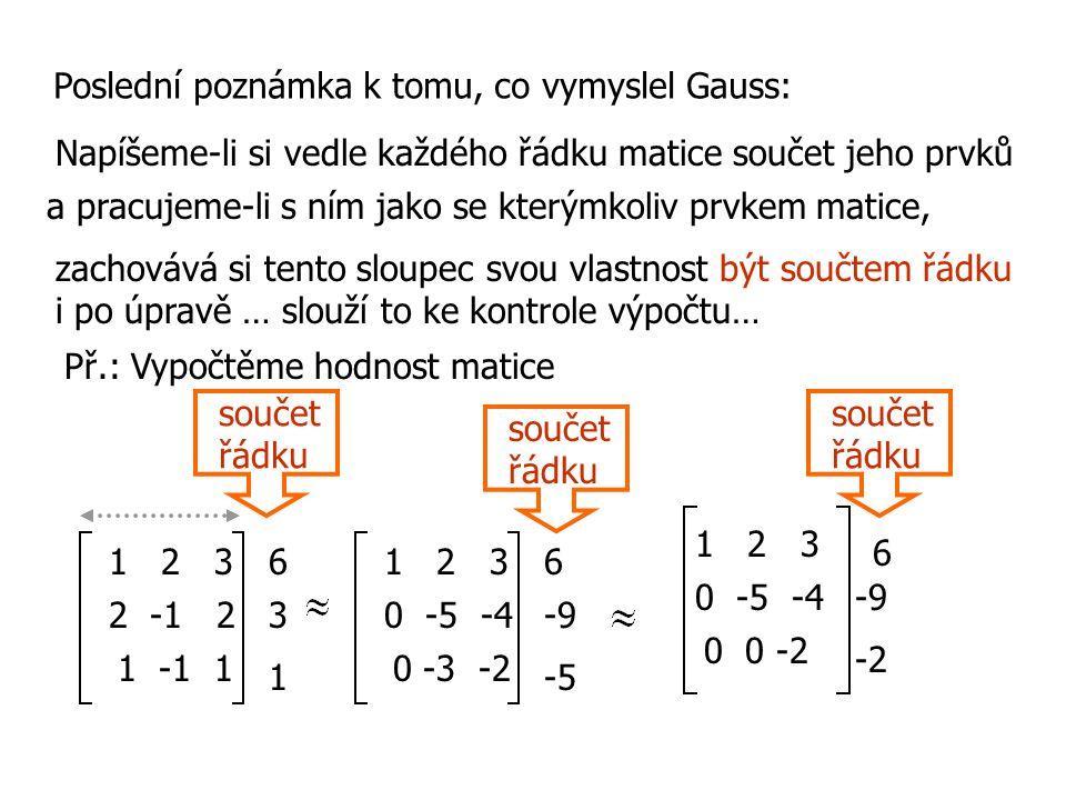 Poslední poznámka k tomu, co vymyslel Gauss: