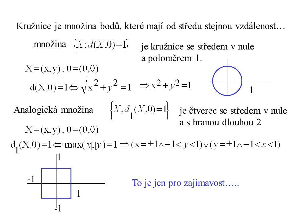 Kružnice je množina bodů, které mají od středu stejnou vzdálenost…
