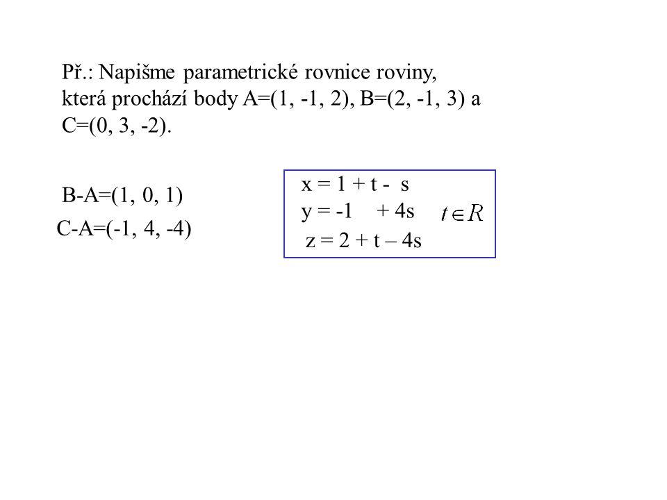 Př.: Napišme parametrické rovnice roviny,