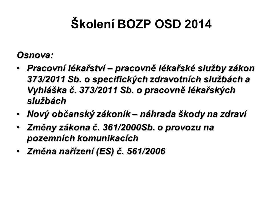 Školení BOZP OSD 2014 Osnova: