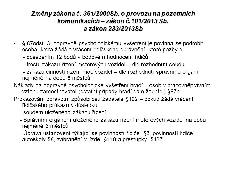 Změny zákona č. 361/2000Sb. o provozu na pozemních komunikacích – zákon č.101/2013 Sb. a zákon 233/2013Sb