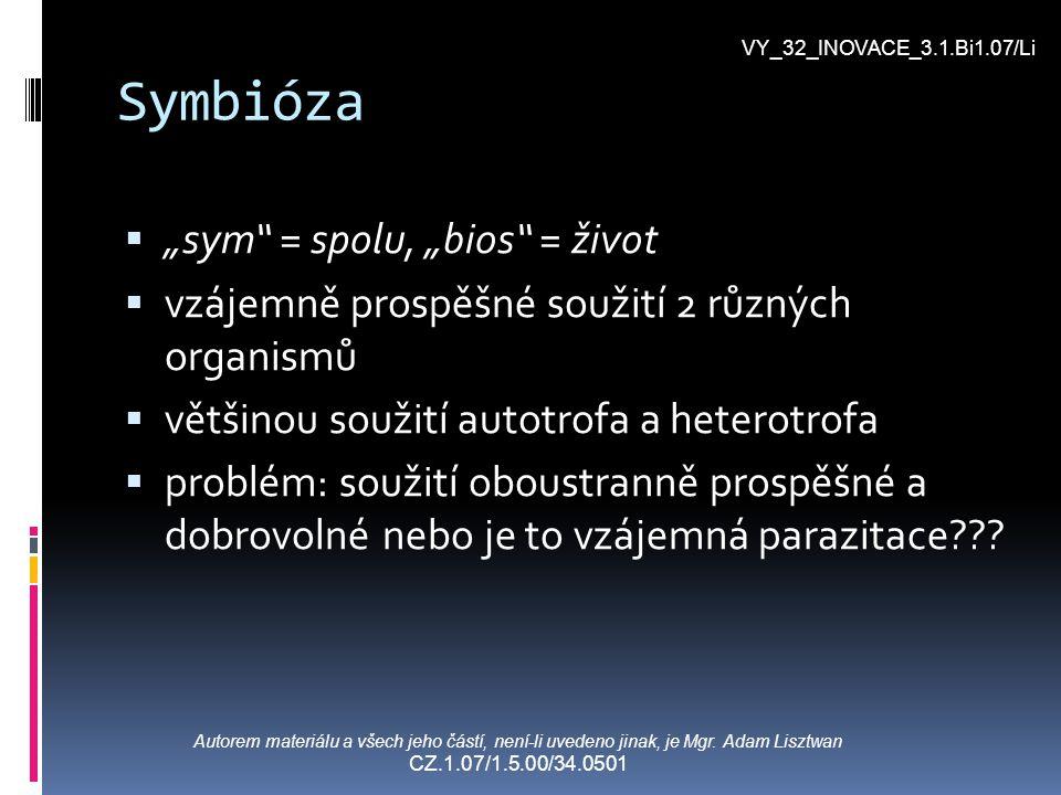 "Symbióza ""sym = spolu, ""bios = život"