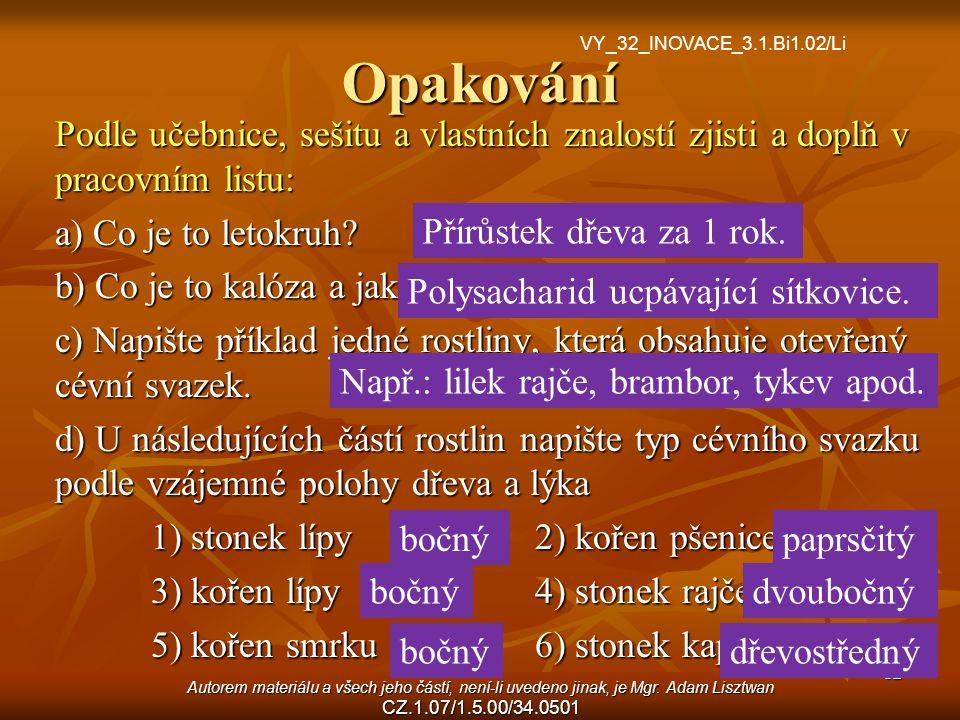 Opakování VY_32_INOVACE_3.1.Bi1.02/Li. Podle učebnice, sešitu a vlastních znalostí zjisti a doplň v pracovním listu: