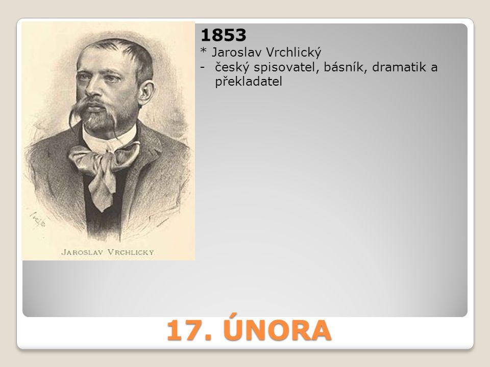 17. ÚNORA 1853 * Jaroslav Vrchlický