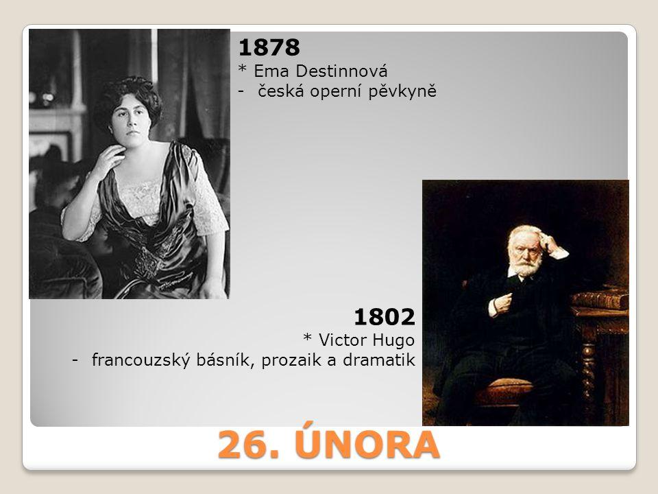 26. ÚNORA 1878 1802 * Ema Destinnová česká operní pěvkyně