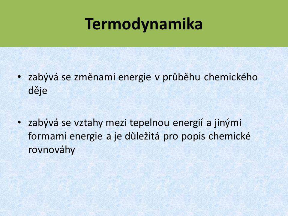 Termodynamika zabývá se změnami energie v průběhu chemického děje