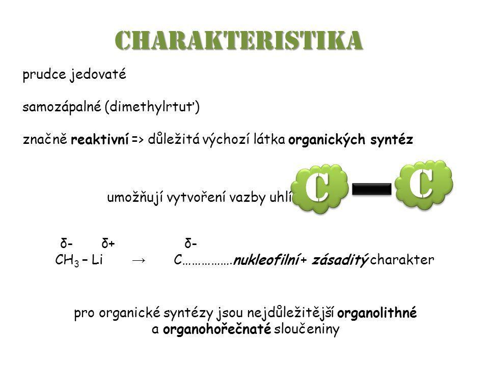 C C CHARAKTERISTIKA prudce jedovaté samozápalné (dimethylrtuť)