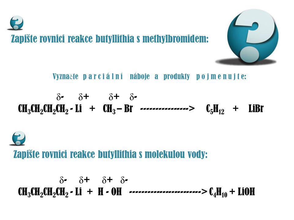 Zapište rovnici reakce butyllithia s methylbromidem: