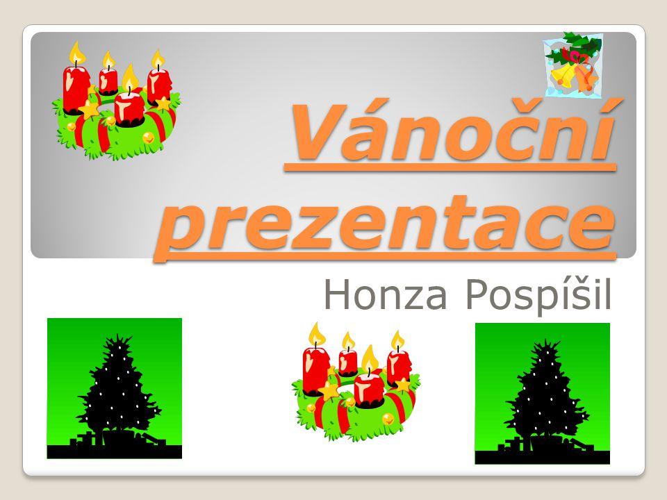 Vánoční prezentace Honza Pospíšil