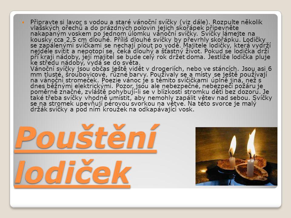 Připravte si lavor s vodou a staré vánoční svíčky (viz dále)