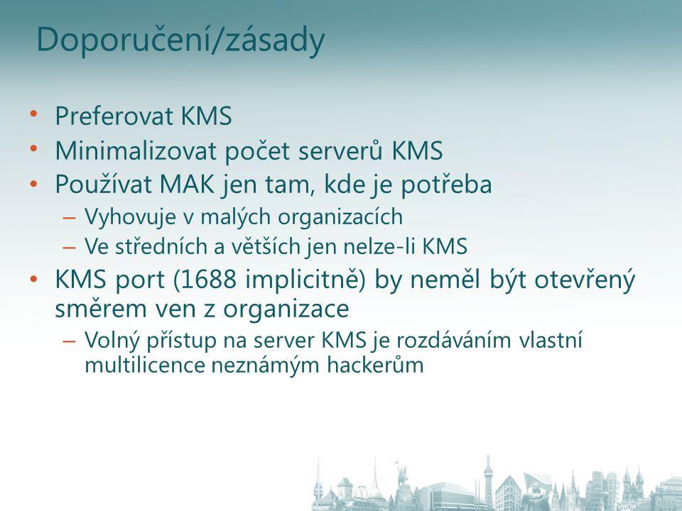 Doporučení/zásady Preferovat KMS Minimalizovat počet serverů KMS