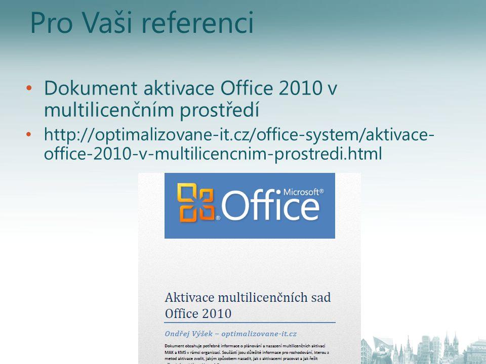 Pro Vaši referenci Dokument aktivace Office 2010 v multilicenčním prostředí.