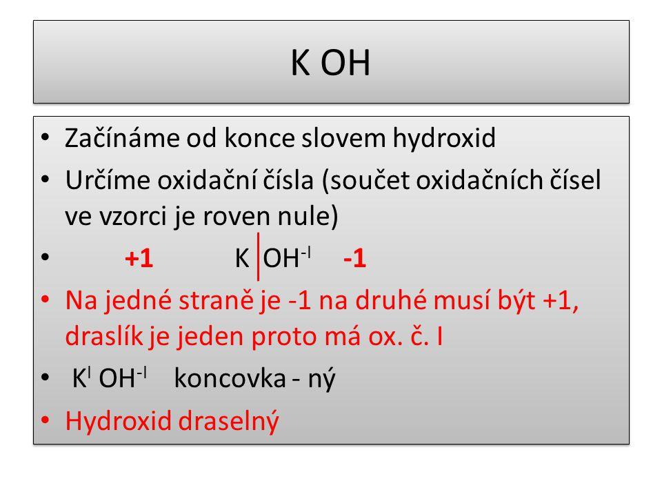 K OH Začínáme od konce slovem hydroxid
