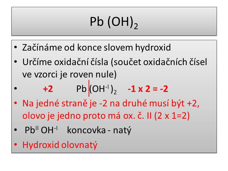 Pb (OH)2 Začínáme od konce slovem hydroxid