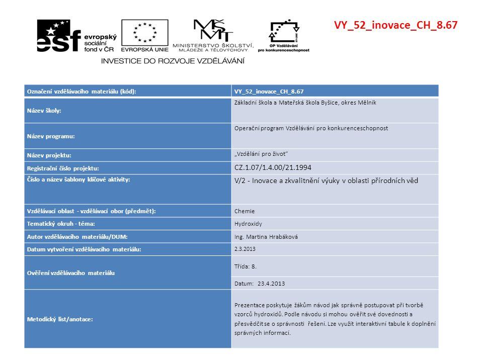 VY_52_inovace_CH_8.67 Označení vzdělávacího materiálu (kód): VY_52_inovace_CH_8.67. Název školy: