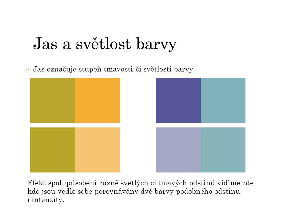 Jas a světlost barvy Jas označuje stupeň tmavosti či světlosti barvy
