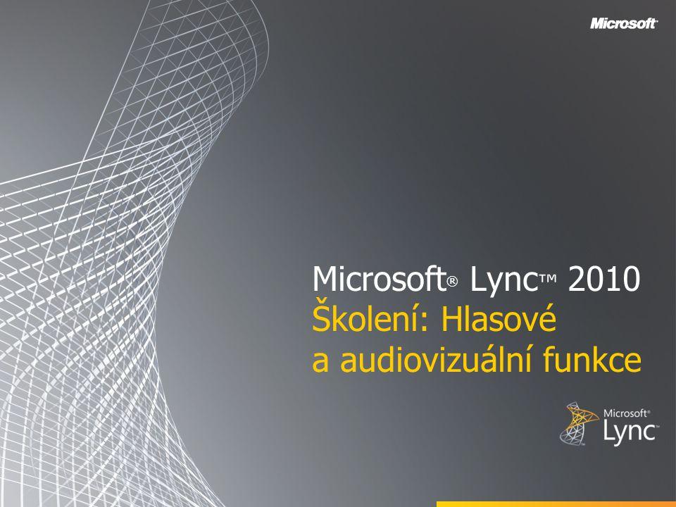 Microsoft® Lync™ 2010 Školení: Hlasové a audiovizuální funkce