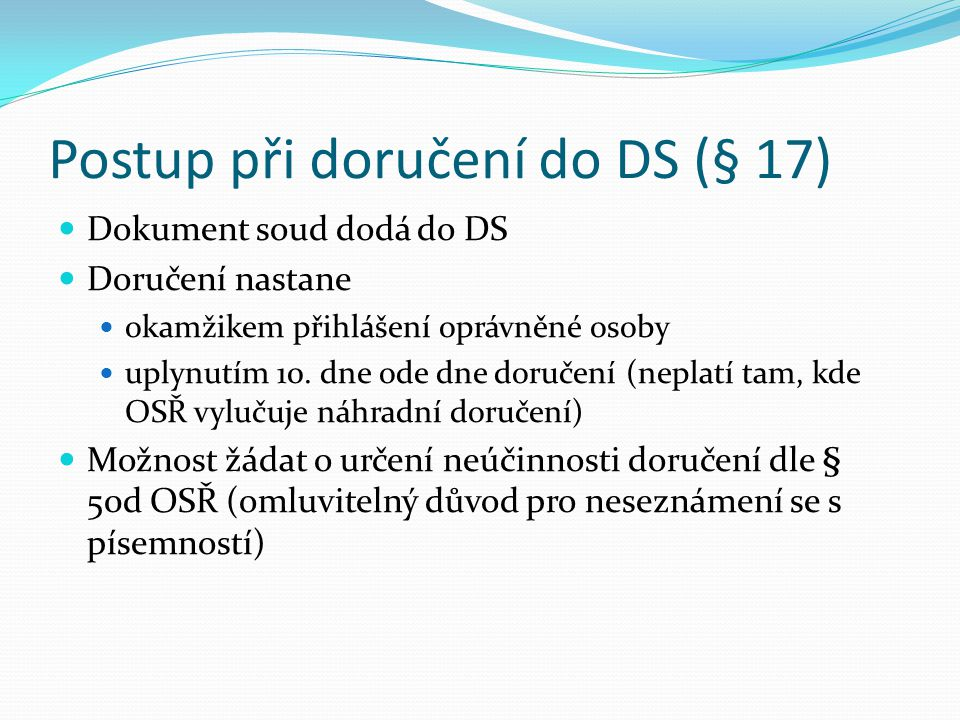 Postup při doručení do DS (§ 17)