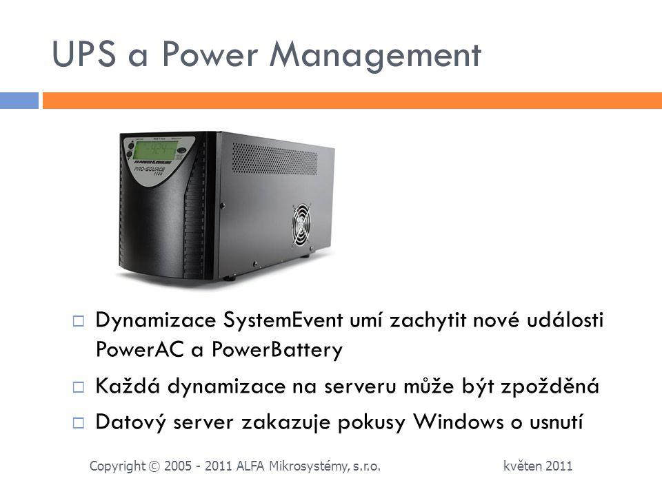 UPS a Power Management Dynamizace SystemEvent umí zachytit nové události PowerAC a PowerBattery. Každá dynamizace na serveru může být zpožděná.