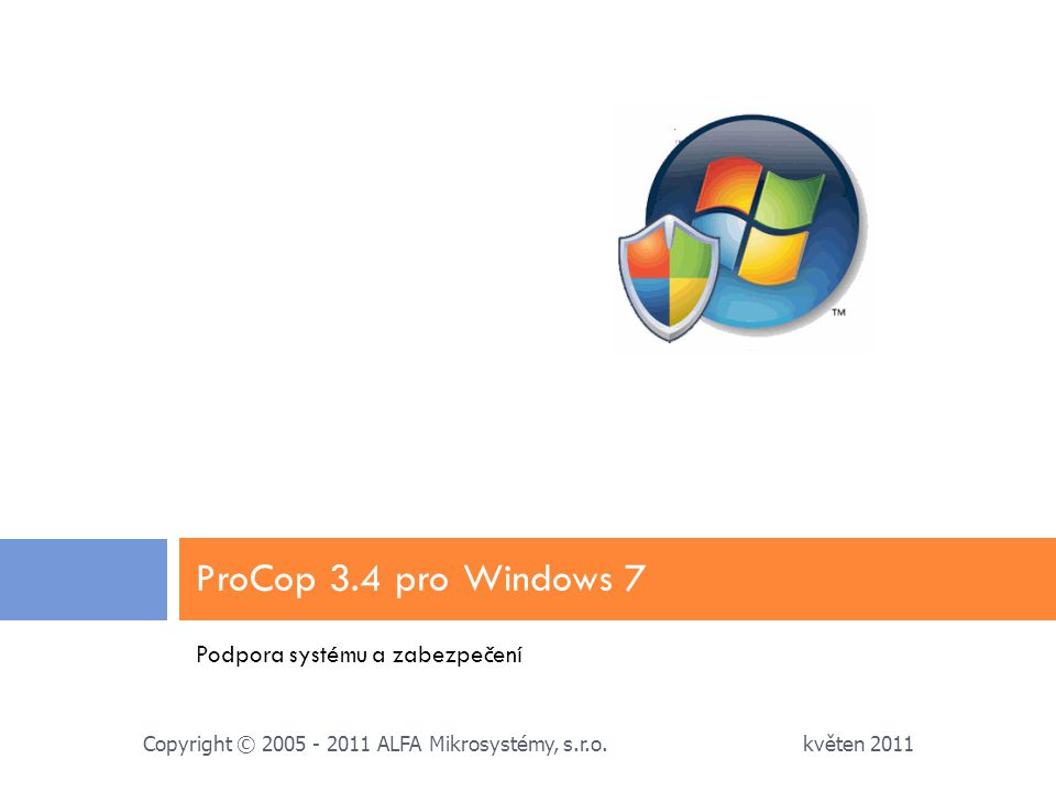 ProCop 3.4 pro Windows 7 Podpora systému a zabezpečení