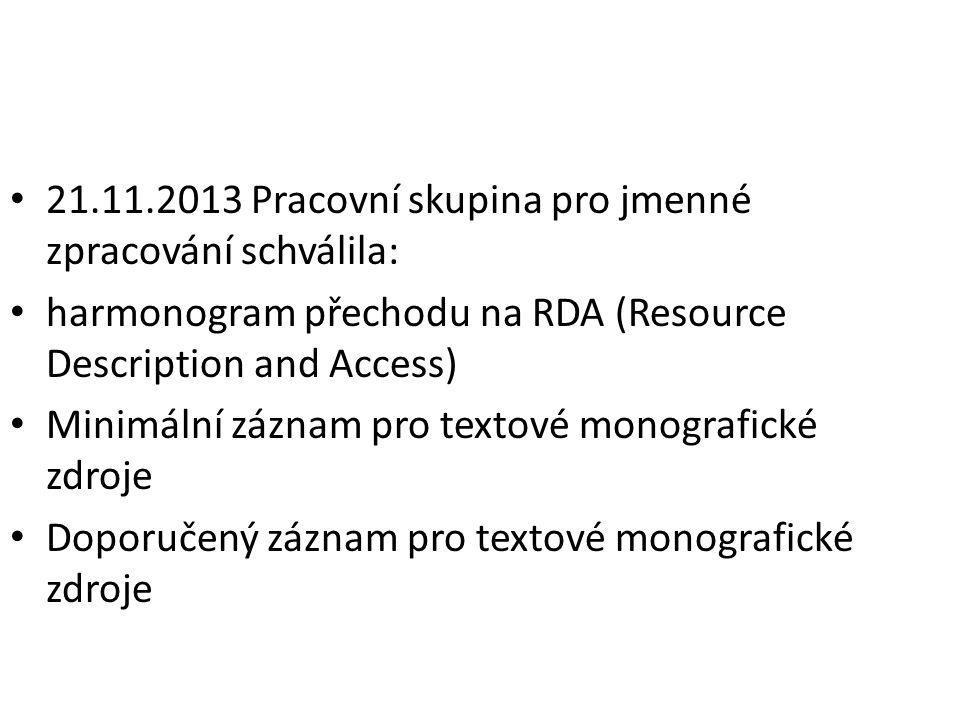 21.11.2013 Pracovní skupina pro jmenné zpracování schválila: