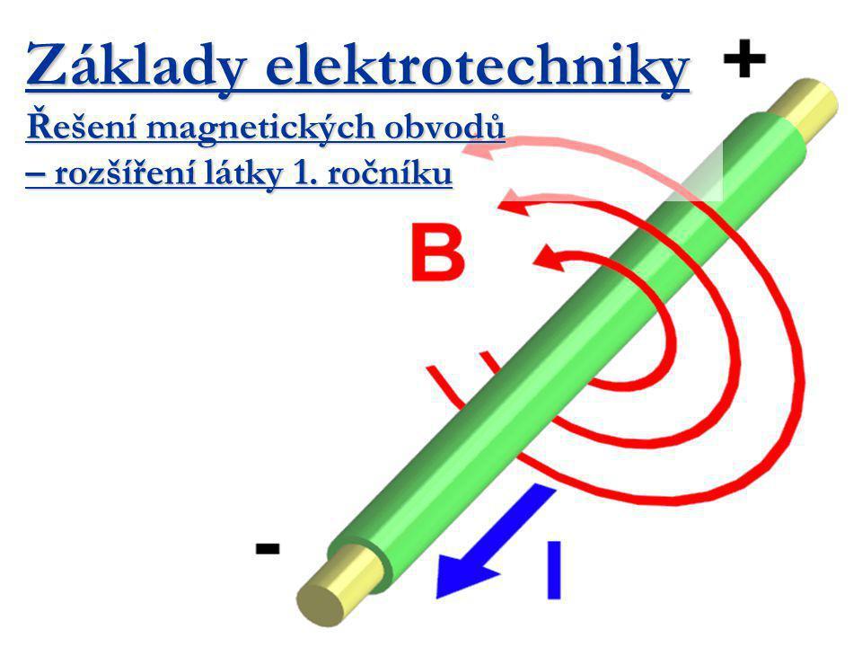 Základy elektrotechniky Řešení magnetických obvodů – rozšíření látky 1