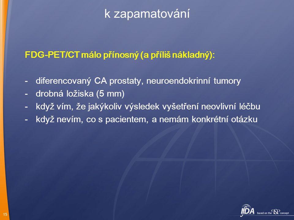k zapamatování FDG-PET/CT málo přínosný (a příliš nákladný):