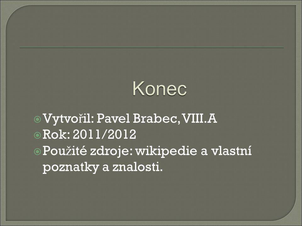 Vytvořil: Pavel Brabec, VIII.A