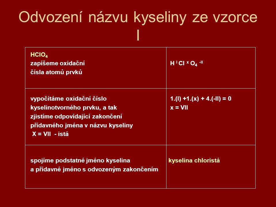 Odvození názvu kyseliny ze vzorce I