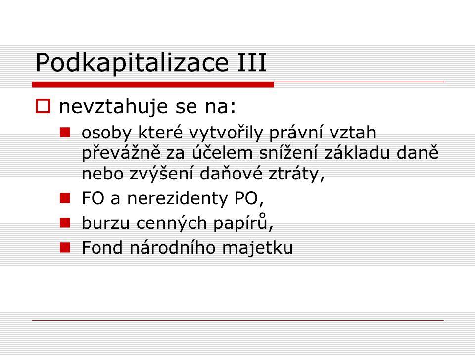 Podkapitalizace III nevztahuje se na: