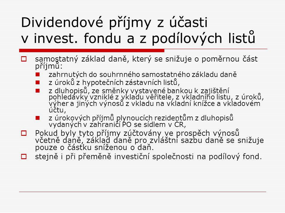 Dividendové příjmy z účasti v invest. fondu a z podílových listů