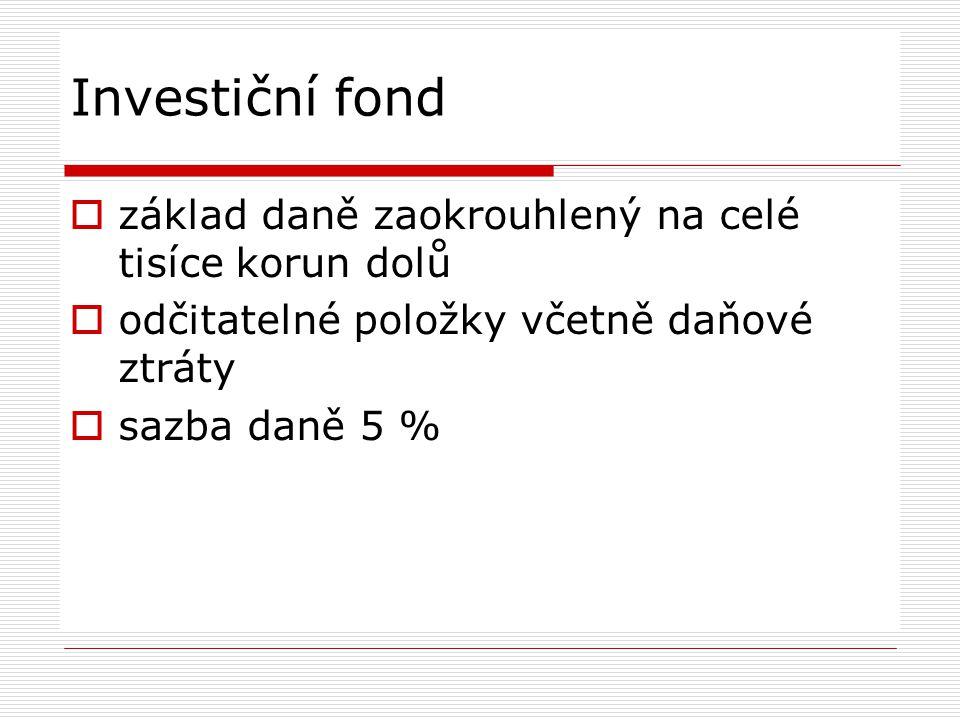 Investiční fond základ daně zaokrouhlený na celé tisíce korun dolů