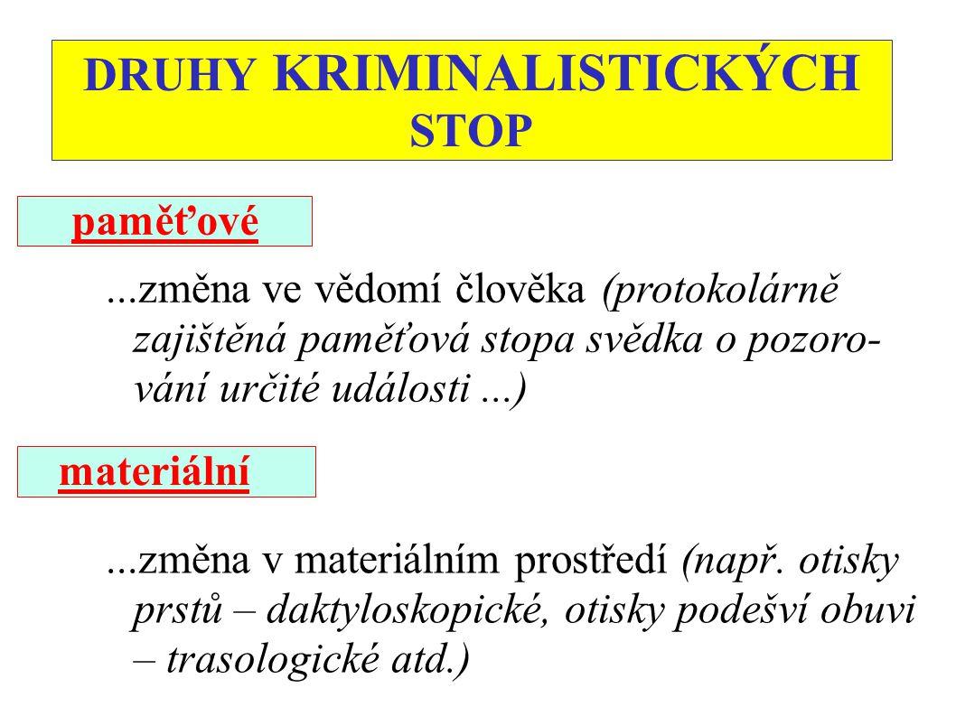 DRUHY KRIMINALISTICKÝCH STOP
