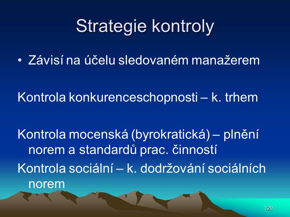 Strategie kontroly Závisí na účelu sledovaném manažerem