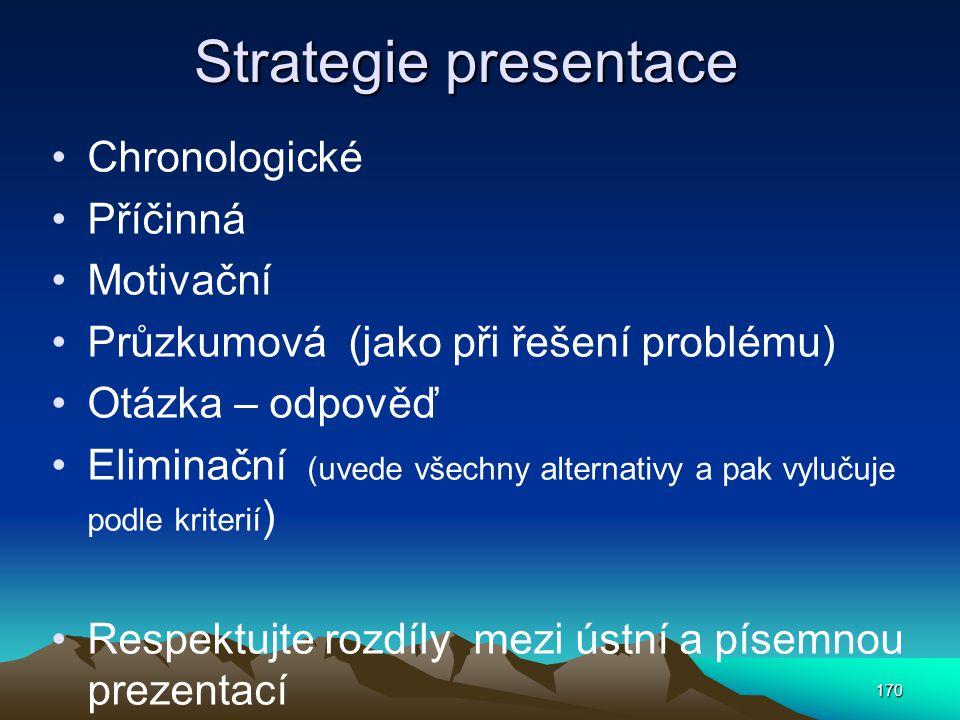 Strategie presentace Chronologické Příčinná Motivační