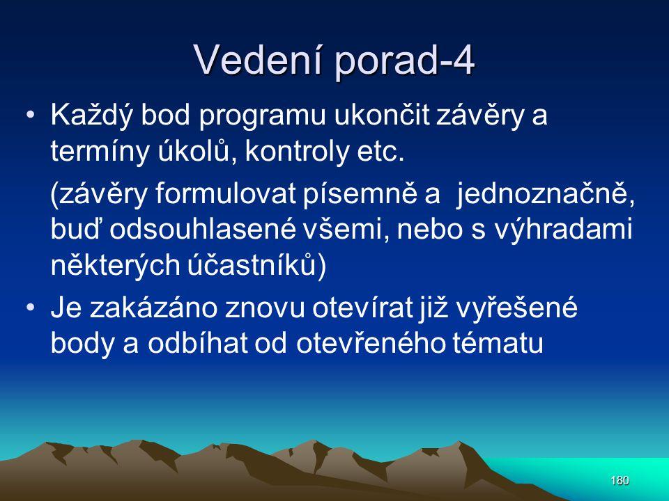 Vedení porad-4 Každý bod programu ukončit závěry a termíny úkolů, kontroly etc.