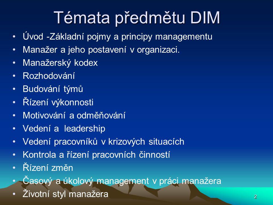 Témata předmětu DIM Úvod -Základní pojmy a principy managementu
